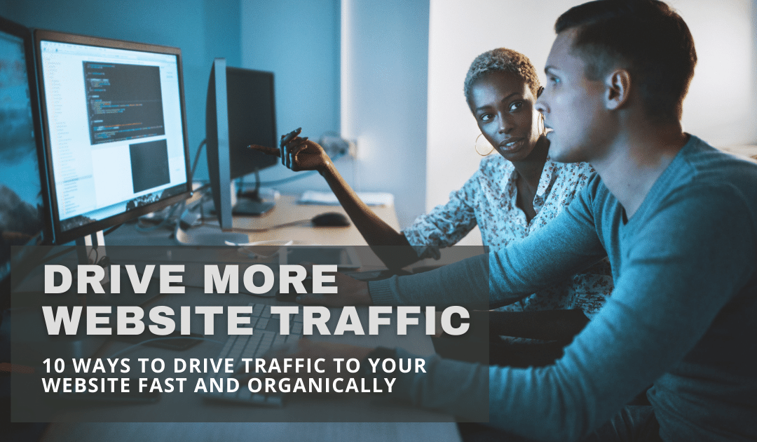 10 Ways to Drive Traffic to Your Website Fast